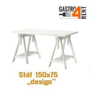 """Stół gastronomiczny 150x 75  ,,Design"""""""